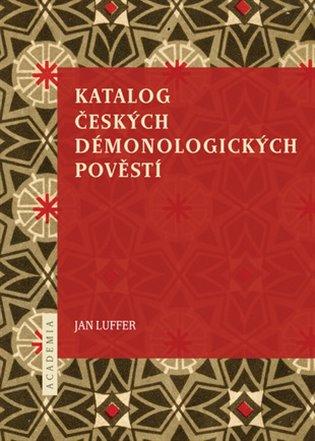 Katalog českých démonologických pověstí - Jan Luffer   Booksquad.ink
