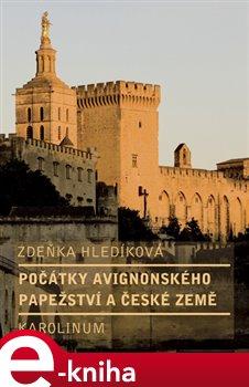 Obálka titulu Počátky avignonského papežství a české země