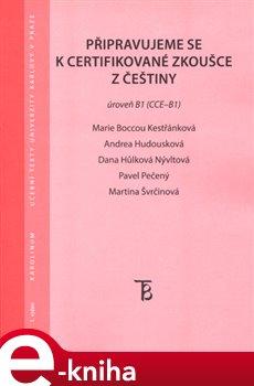Obálka titulu Připravujeme se k certifikované zkoušce z češtiny, úroveň B1 (CCE B1)