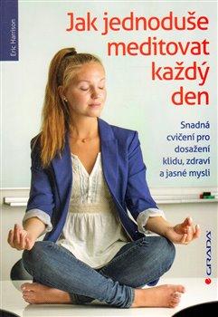 Obálka titulu Jak jednoduše meditovat každý den