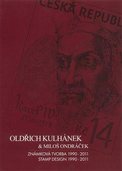Obálka titulu Oldřich Kulhánek & Miloš Ondráček - Známková tvorba 1990-2011