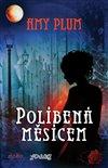 Obálka knihy Políbená měsícem