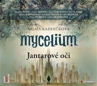 Mycelium I.: Jantarové oči