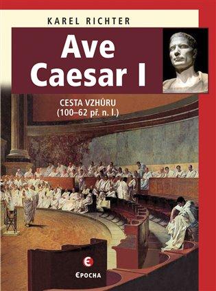 AVE CAESAR I CESTA VZHŮRU 100-62 PŘ.N.L.