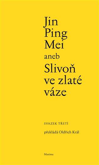 Jin Ping Mei aneb Slivoň ve zlaté váze III.:(svazek třetí) - -   Booksquad.ink