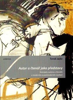 Obálka titulu Autor a čtenář jako představy