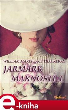 Obálka titulu Jarmark marnosti I.