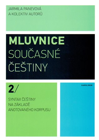 Mluvnice současné češtiny 2:Syntax češtiny na základě anotovaného korpusu - Jarmila Panevová, | Booksquad.ink