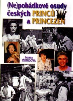 Obálka titulu (Ne)pohádkové osudy českých princů a princezen