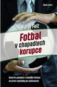 Obálka titulu Fotbal v chapadlech korupce