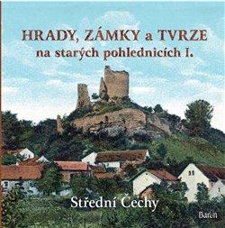 Obálka titulu Hrady, zámky a tvrze na starých pohlednicích I.