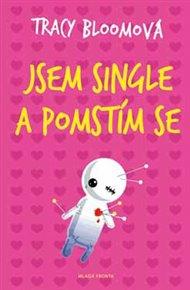 Jsem single a pomstím se