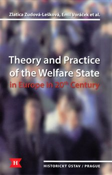 Obálka titulu Theory and Practice of the Welfare State in Europe in 20th Century