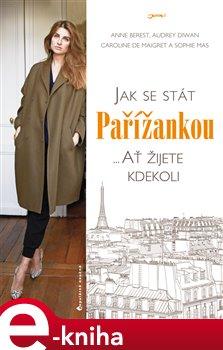 Obálka titulu Jak se stát Pařížankou