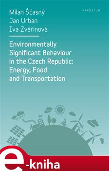 Obálka titulu Environmentally Significant Behaviour in the Czech Republic: Energy, Food and Transportation