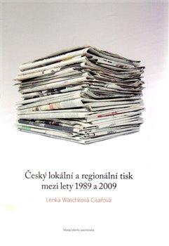 Obálka titulu Český lokální a regionální tisk mezi lety 1989 a 2009