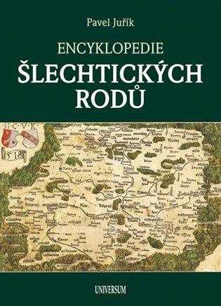 Encyklopedie šlechtických rodů - Pavel Juřík | Booksquad.ink