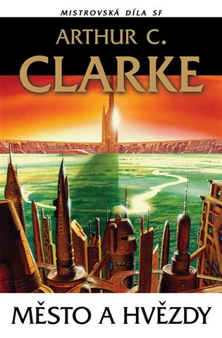 Město a hvězdy - Arthur C. Clarke | Replicamaglie.com