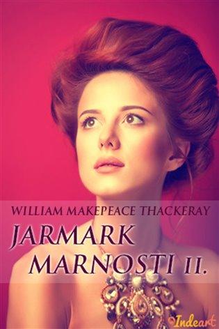 Jarmark marnosti II.:Román bez hrdiny - William Makepea Thackeray   Booksquad.ink