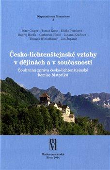 Obálka titulu Česko-lichtenštejnské vztahy v dějinách a v současnosti