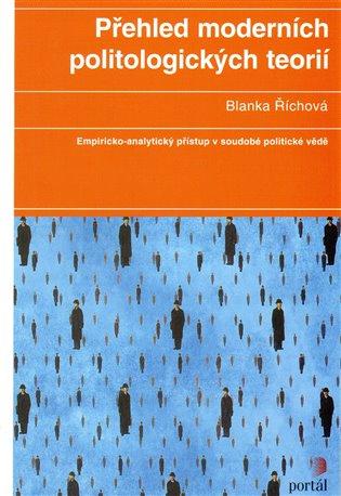 Přehled moderních politologických teorií - Blanka Říchová | Booksquad.ink