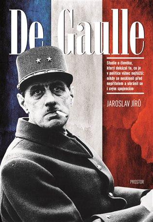 De Gaulle - Jaroslav Jírů   Booksquad.ink