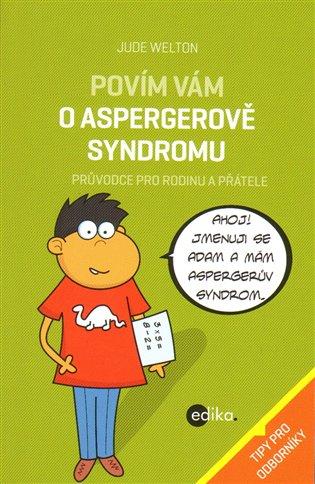 Povím vám o Aspergerově syndromu:Průvodce pro rodinu a přátele - Jude Welton | Booksquad.ink
