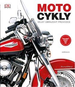 Obálka titulu Motocykly: velký obrazový průvodce