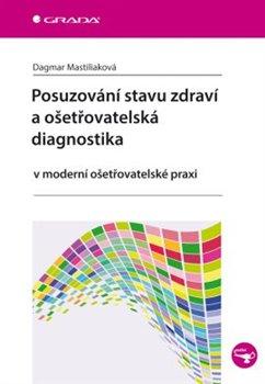 Obálka titulu Posuzování stavu zdraví a ošetřovatelská diagnostika