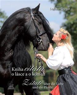 Obálka titulu Kniha citátů o lásce a o koních / Zitate über die Liebe und die Pferde