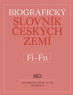 Obálka titulu Biografický slovník Českých zemí Fi-Fň