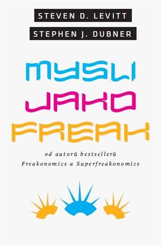 Mysli jako freak - Steven D. Levitt, | Booksquad.ink