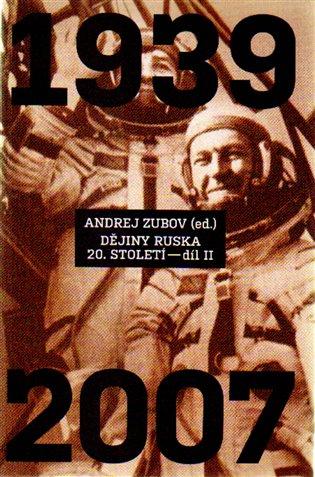 Dějiny Ruska 20. století – 2. díl - 1939 - 2007