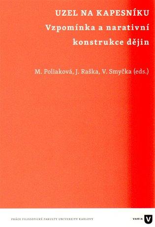 Uzel na kapesníku:Vzpomínka a narativní konstrukce dějin - Martina Poliaková,   Booksquad.ink