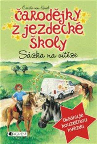Sázka na vítěze:Čarodějky z jezdecké školy - Carola von Kesselová | Booksquad.ink