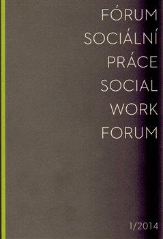 Obálka titulu Fórum sociální práce 1/2014