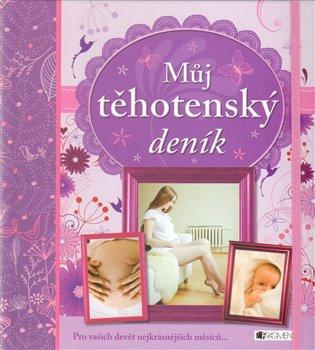 Můj těhotenský deník - - | Booksquad.ink