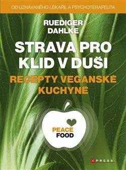 Obálka titulu Strava pro klid v duši - recepty veganské kuchyně