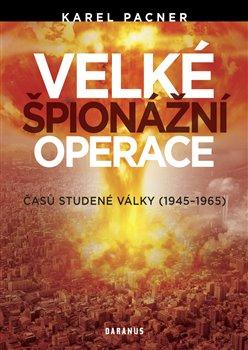 Obálka titulu Velké špionážní operace časů studené války (1945-1965)