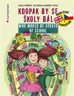Obálka titulu Kdopak by se školy bál / Who Would Be Afraid of School