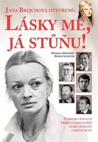 Jana Brejchová otevřeně: Lásky mé, já stůňu - Michaela Remešová,   Replicamaglie.com