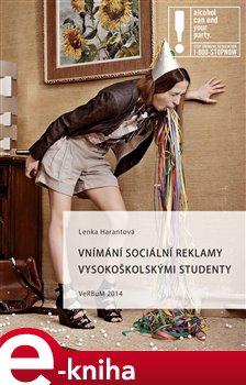 Obálka titulu Vnímání sociální reklamy vysokoškolskými studenty