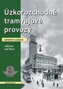Obálka titulu Úzkorozchodné tramvajové provozy – Jablonec nad Nisou