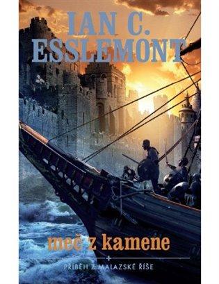 Meč z kamene:Příběh z Malazské říše - Ian C. Esslemont | Booksquad.ink