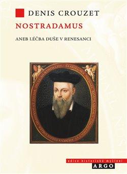 Obálka titulu Nostradamus aneb Léčba duše v renesanci