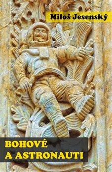 Obálka titulu Bohové a astronauti