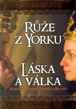 Obálka titulu Růže z Yorku - Láska a válka