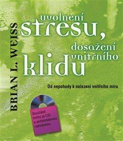 Obálka titulu Uvolnění stresu, dosažení vnitřního klidu