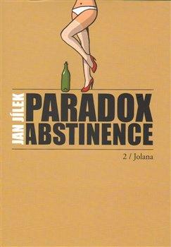 Obálka titulu Paradox abstinence - Jolana