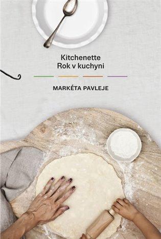 Kitchenette:Rok v kuchyni - Markéta Pavleje | Replicamaglie.com